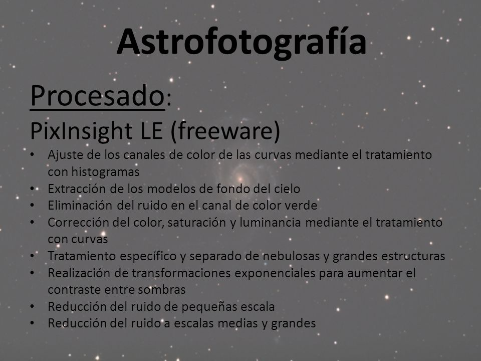 Astrofotografía Procesado: PixInsight LE (freeware)