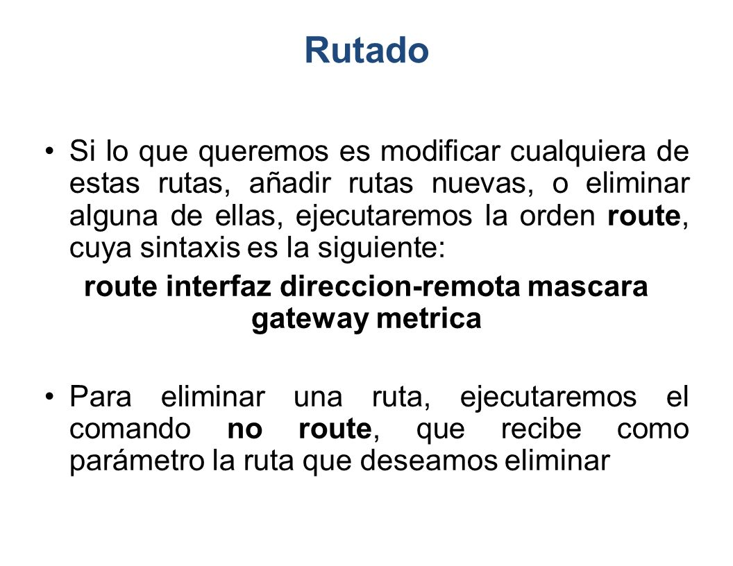 route interfaz direccion-remota mascara gateway metrica