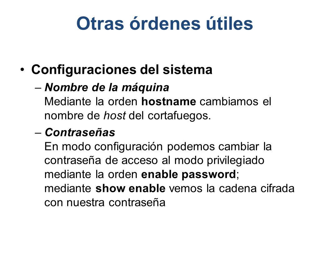 Otras órdenes útiles Configuraciones del sistema