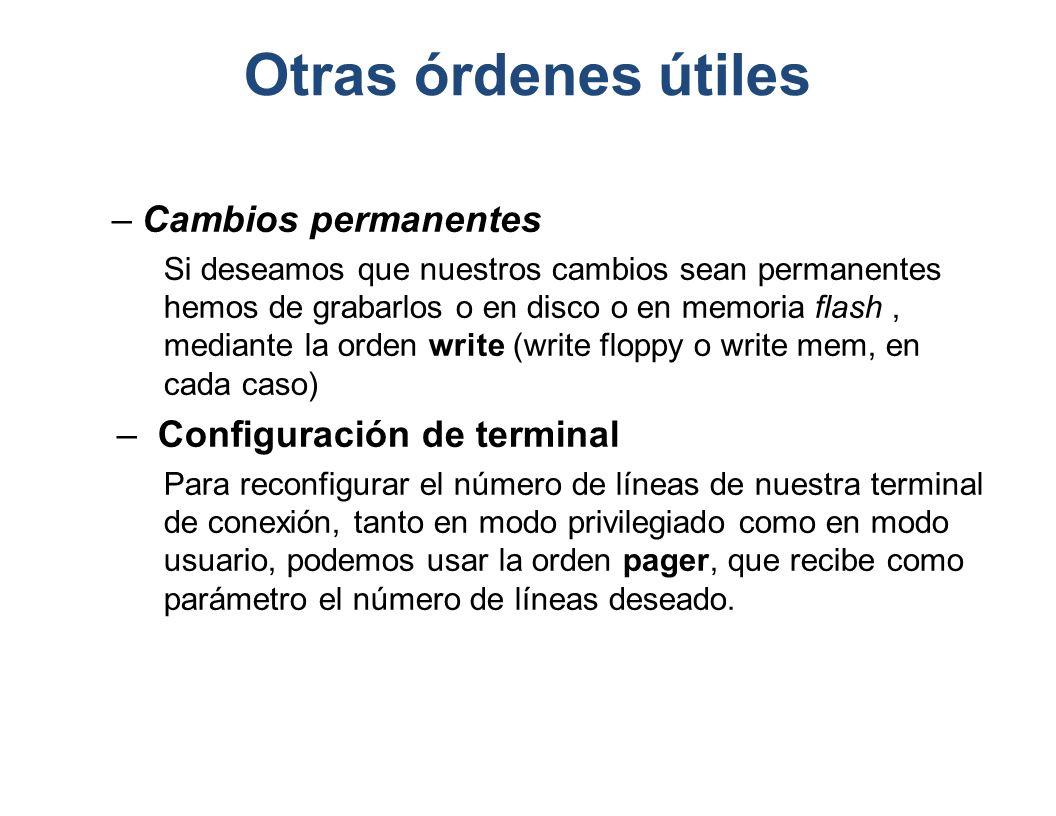 Otras órdenes útiles Cambios permanentes Configuración de terminal