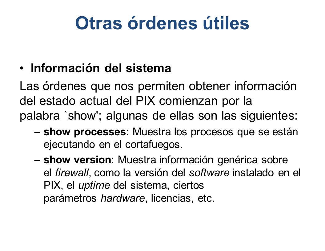 Otras órdenes útiles Información del sistema
