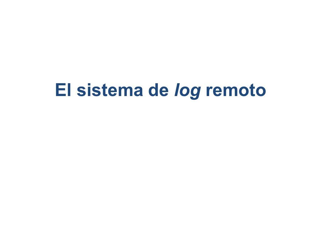 El sistema de log remoto