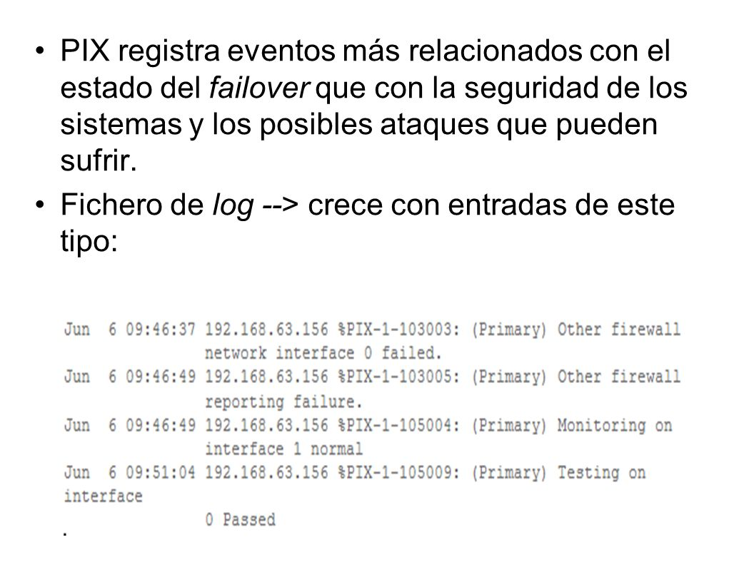 PIX registra eventos más relacionados con el estado del failover que con la seguridad de los sistemas y los posibles ataques que pueden sufrir.