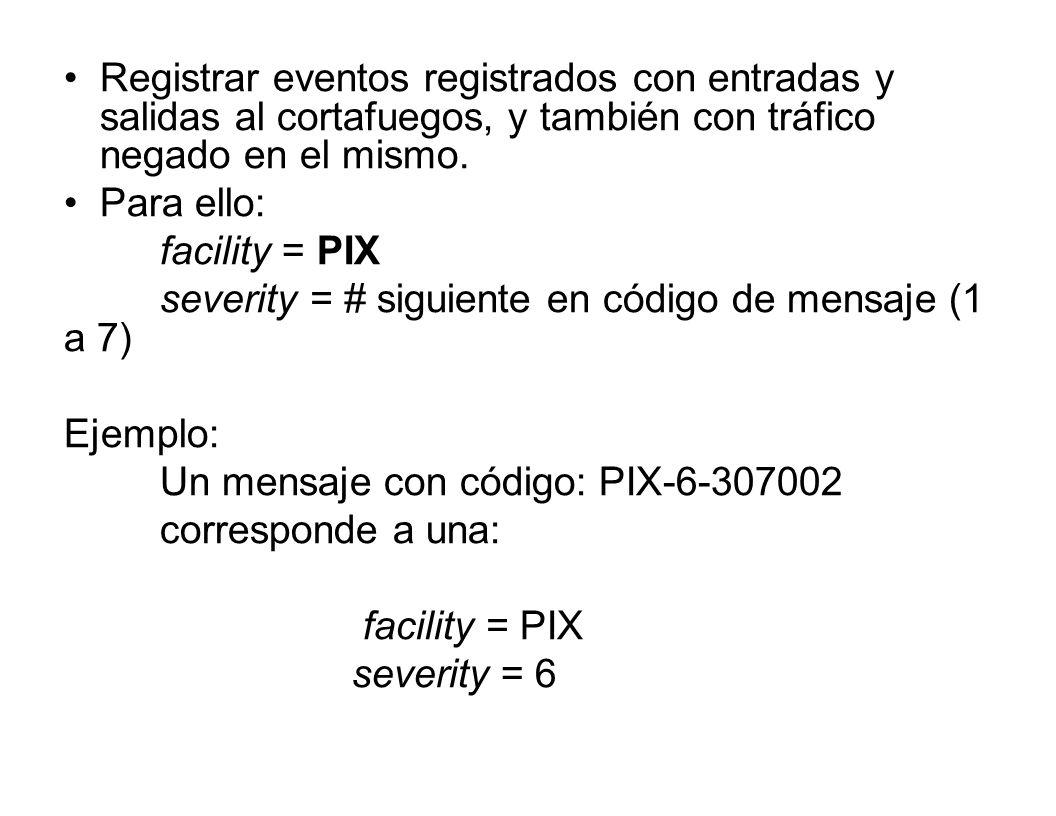 Registrar eventos registrados con entradas y salidas al cortafuegos, y también con tráfico negado en el mismo.