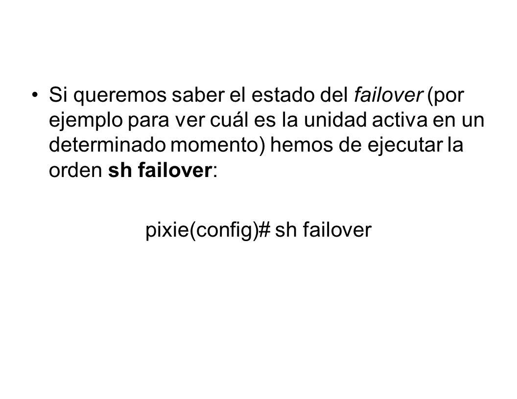 pixie(config)# sh failover