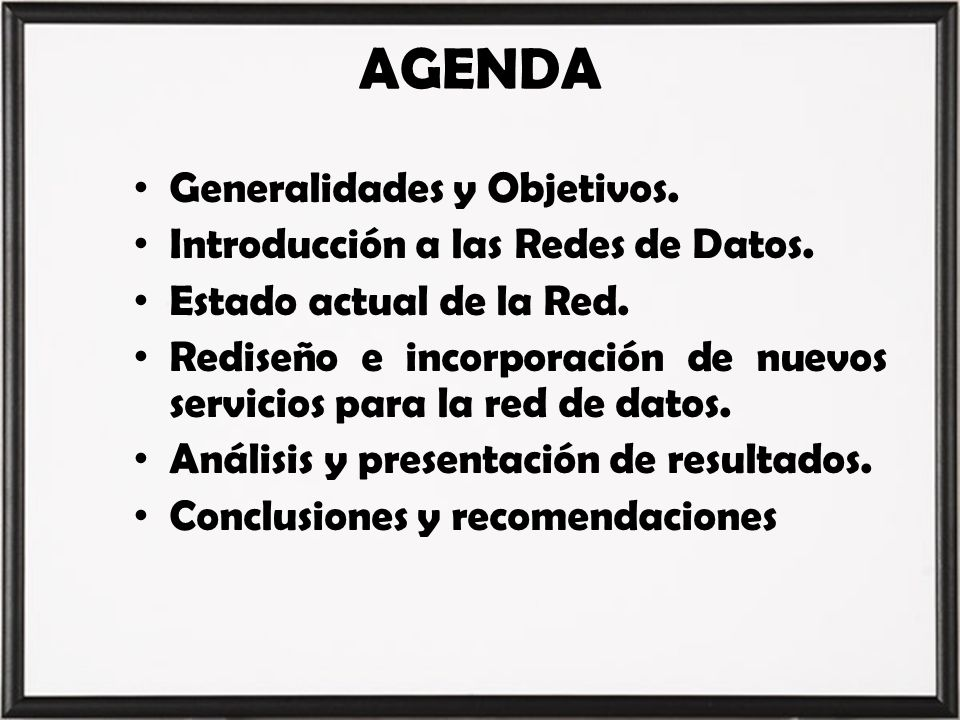AGENDA Generalidades y Objetivos. Introducción a las Redes de Datos.