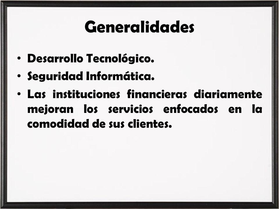 Generalidades Desarrollo Tecnológico. Seguridad Informática.