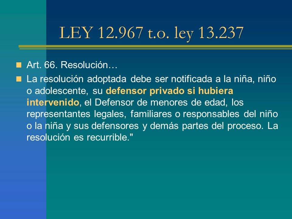 LEY 12.967 t.o. ley 13.237 Art. 66. Resolución…