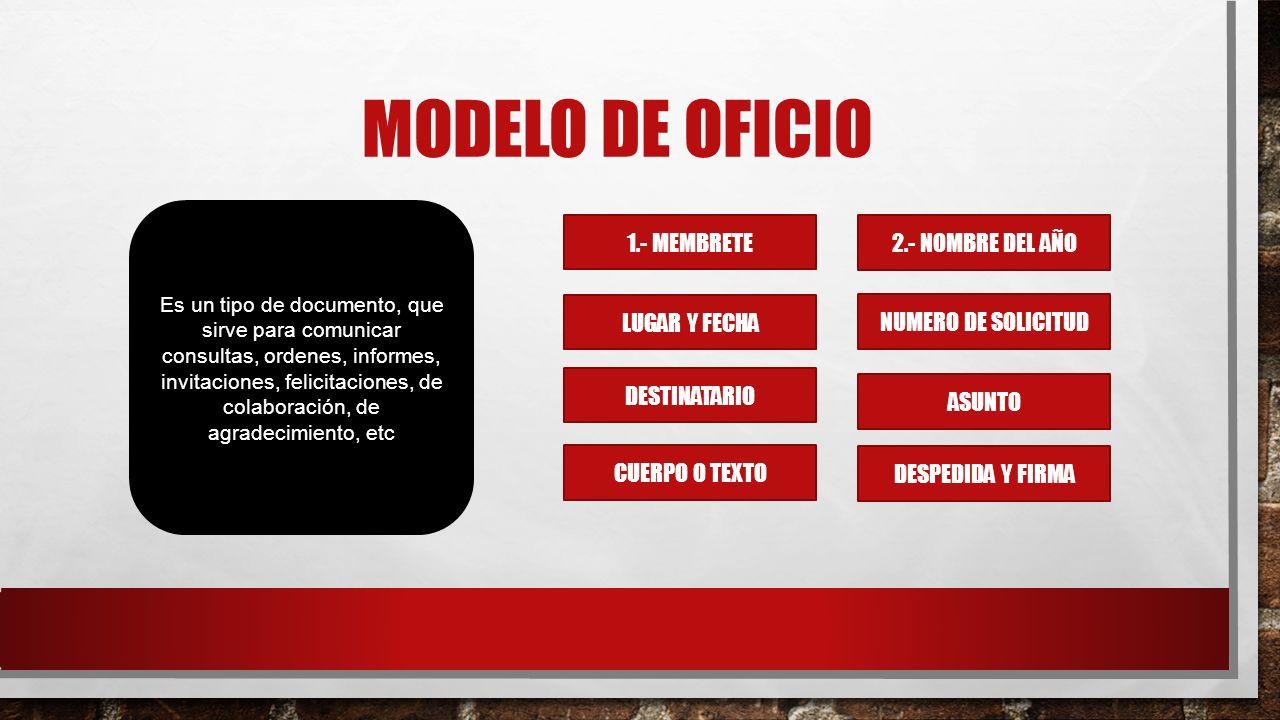 MODELO DE oficio 1.- MEMBRETE 2.- NOMBRE DEL AÑO LUGAR Y FECHA