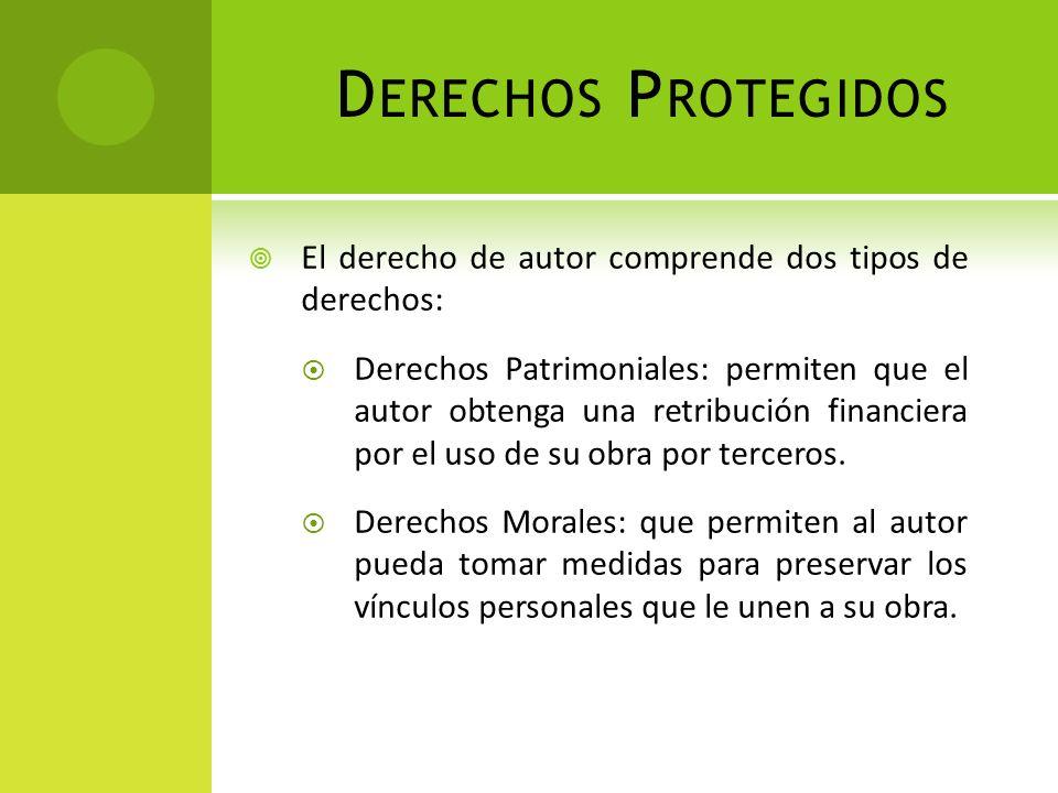 Derechos Protegidos El derecho de autor comprende dos tipos de derechos: