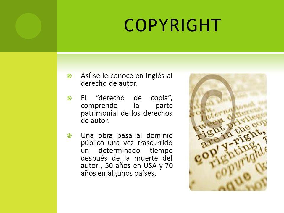 COPYRIGHT Así se le conoce en inglés al derecho de autor.