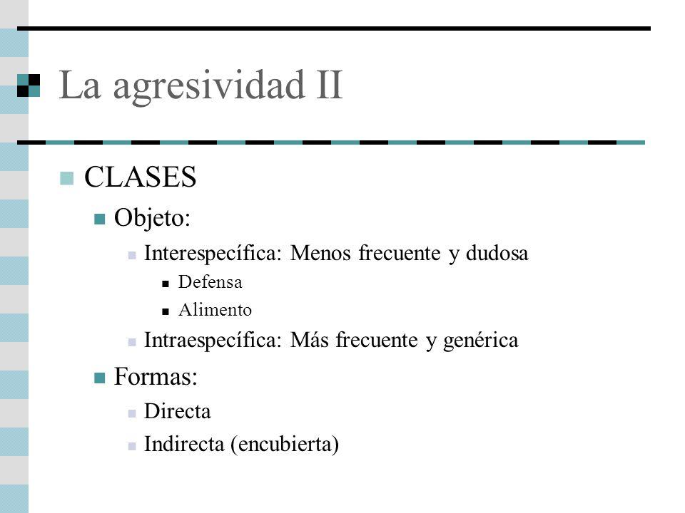 La agresividad II CLASES Objeto: Formas: