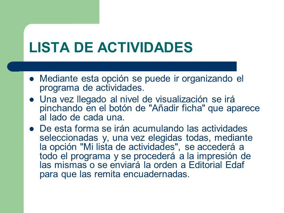 LISTA DE ACTIVIDADES Mediante esta opción se puede ir organizando el programa de actividades.