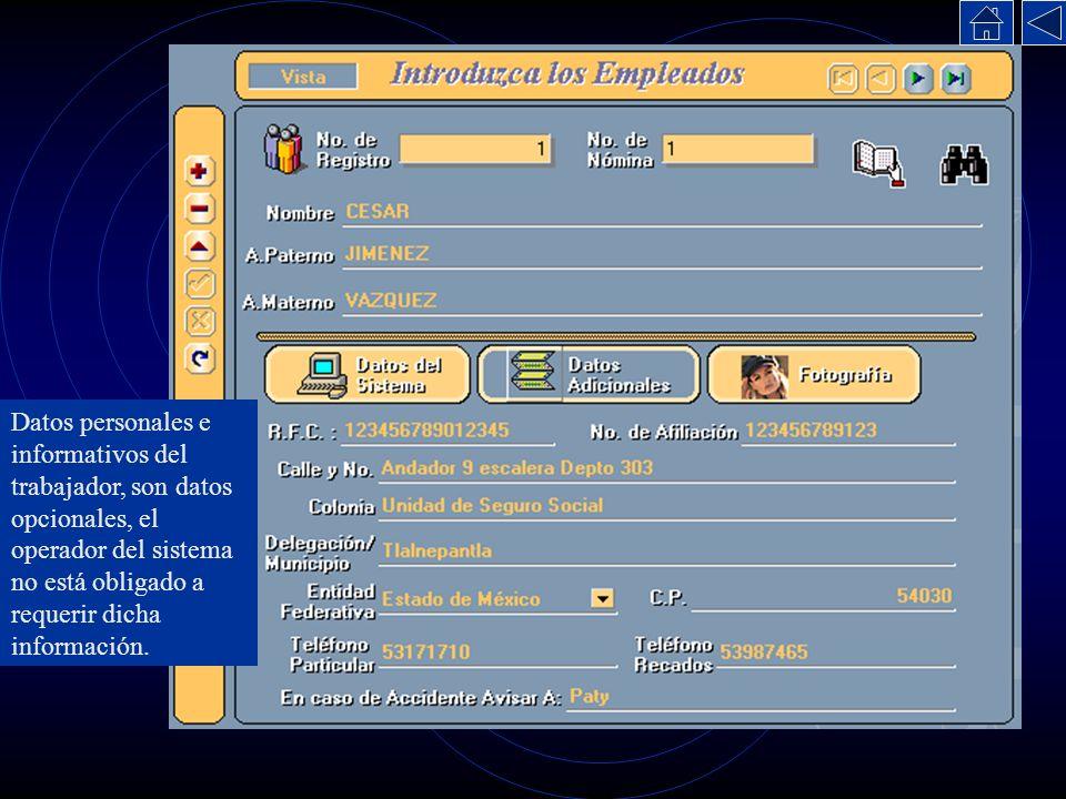 Datos personales e informativos del trabajador, son datos opcionales, el operador del sistema no está obligado a requerir dicha información.