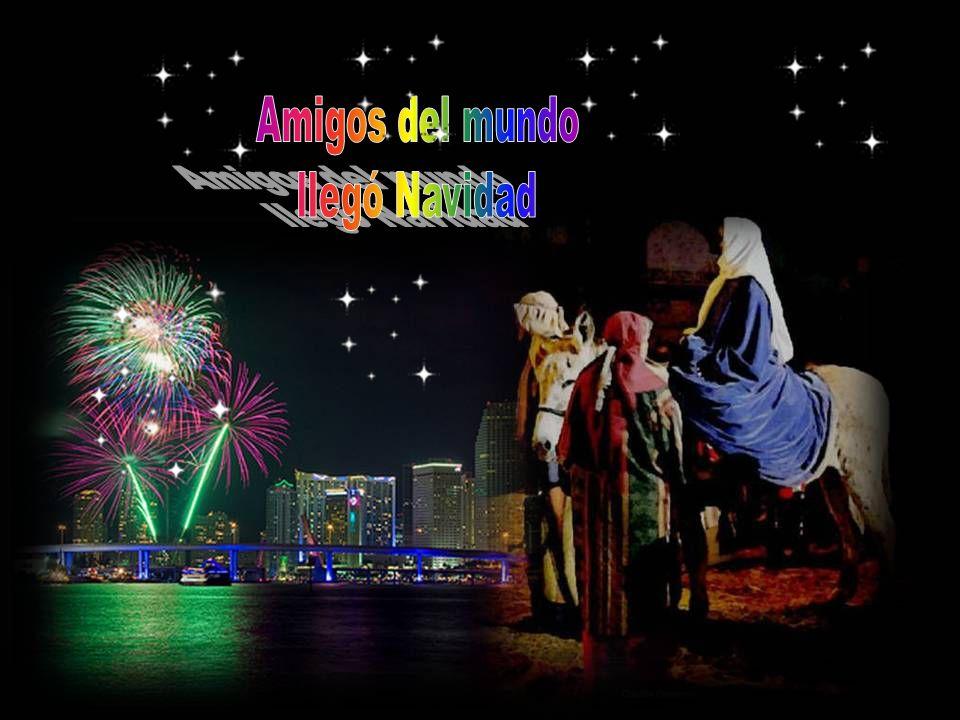 Amigos del mundo llegó Navidad