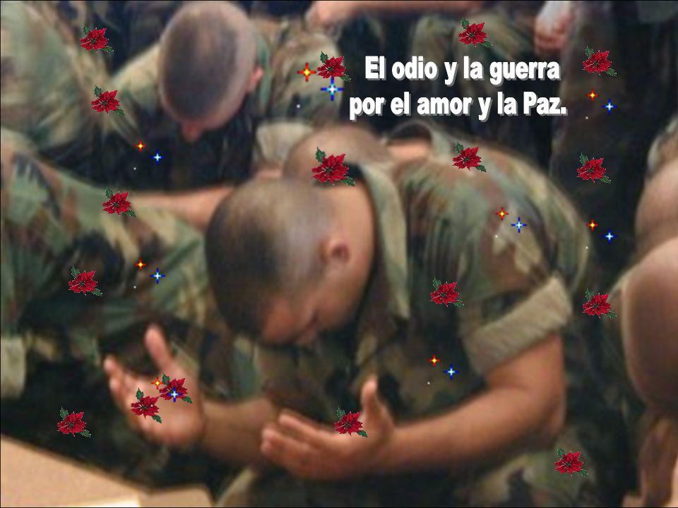El odio y la guerra por el amor y la Paz.