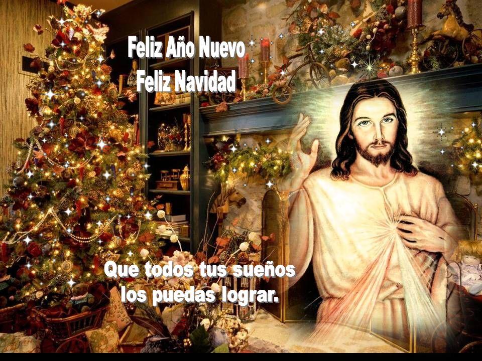 Feliz Año Nuevo Feliz Navidad Que todos tus sueños los puedas lograr.