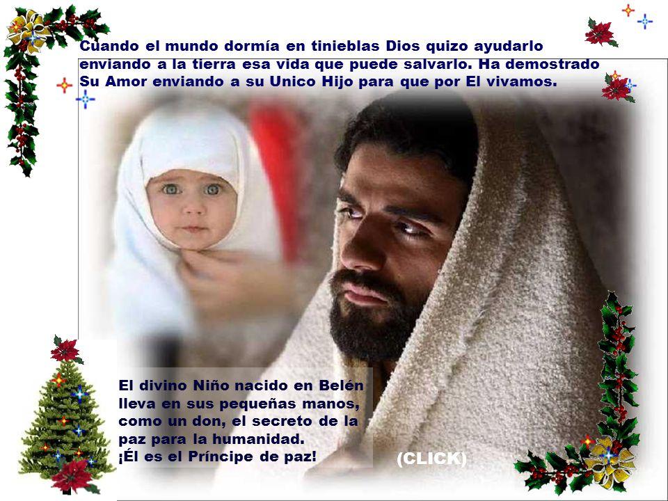 (CLICK) Cuando el mundo dormía en tinieblas Dios quizo ayudarlo