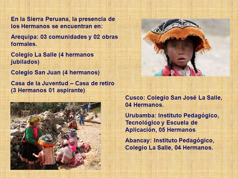 En la Sierra Peruana, la presencia de los Hermanos se encuentran en: