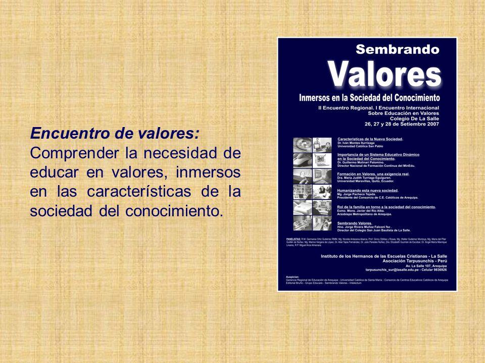 Encuentro de valores: Comprender la necesidad de educar en valores, inmersos en las características de la sociedad del conocimiento.