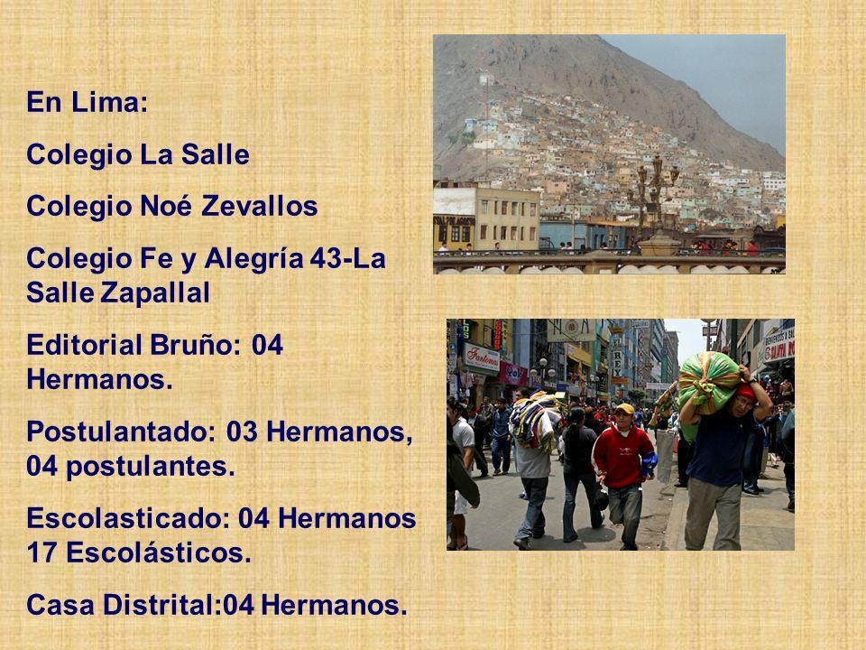 En Lima: Colegio La Salle. Colegio Noé Zevallos. Colegio Fe y Alegría 43-La Salle Zapallal. Editorial Bruño: 04 Hermanos.