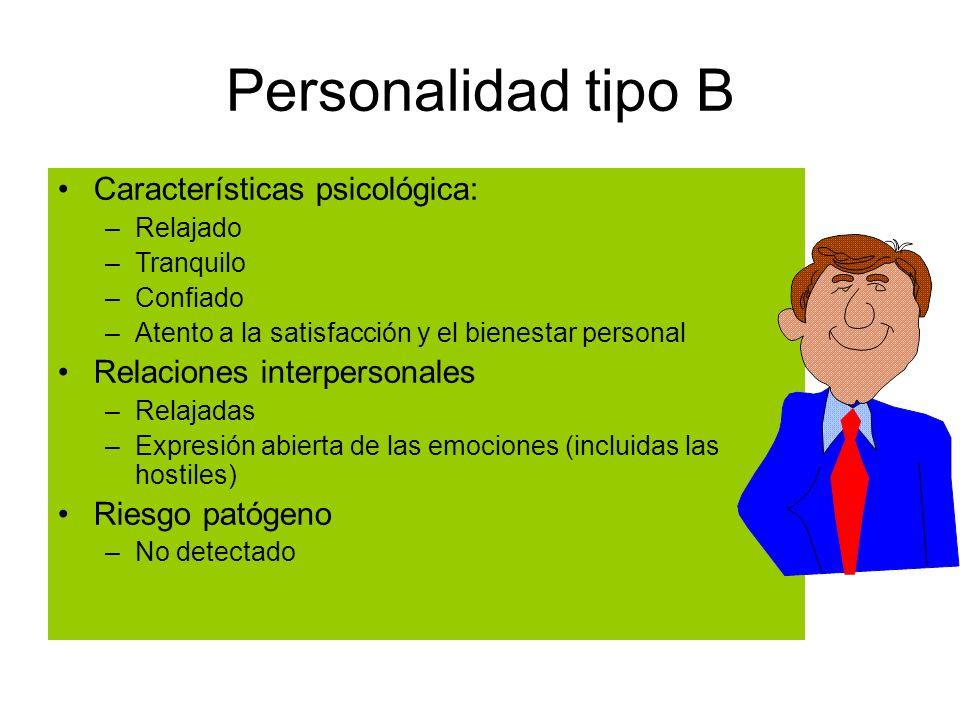 Personalidad tipo B Características psicológica: