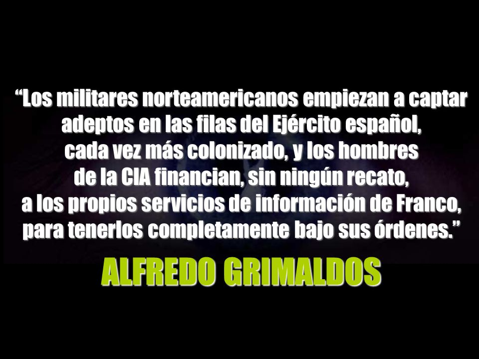 Los militares norteamericanos empiezan a captar adeptos en las filas del Ejército español,
