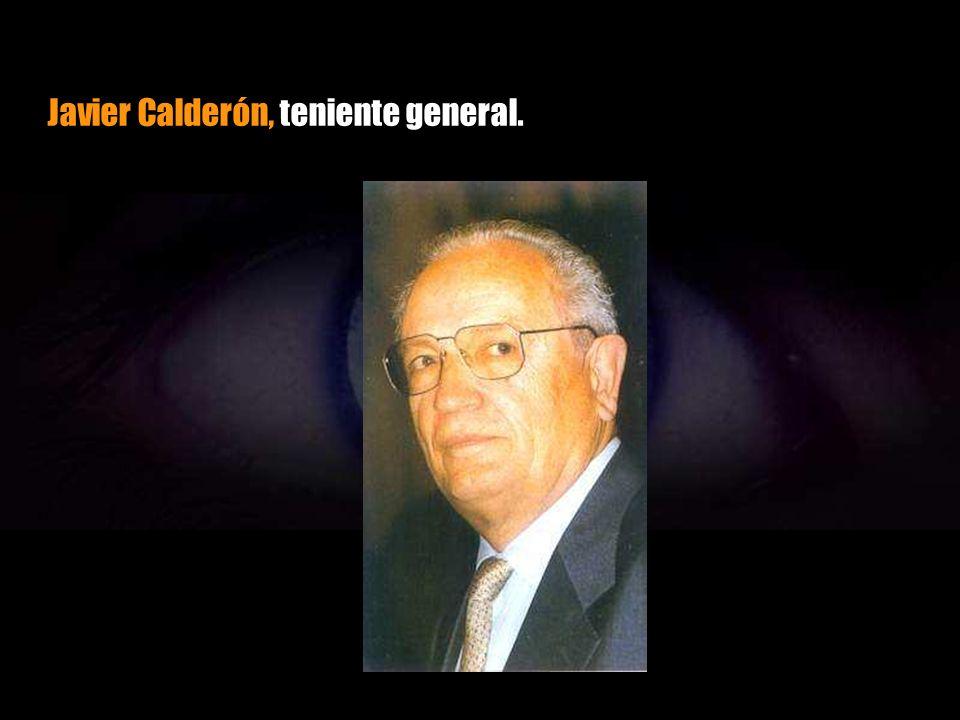 Javier Calderón, teniente general.