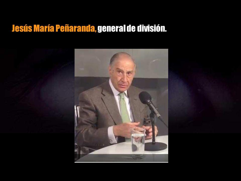 Jesús María Peñaranda, general de división.