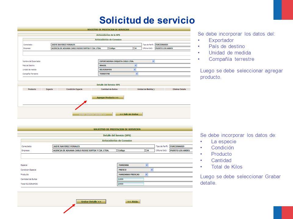 Solicitud de servicio Se debe incorporar los datos del: Exportador