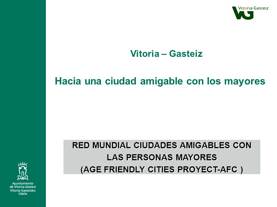 RED MUNDIAL CIUDADES AMIGABLES CON (AGE FRIENDLY CITIES PROYECT-AFC )