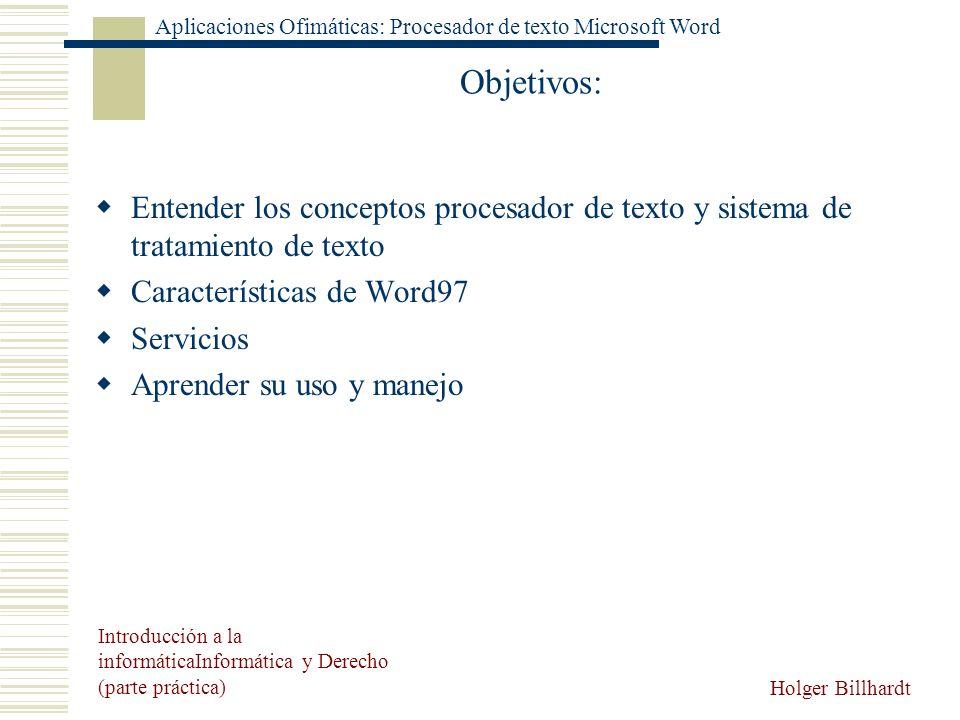 Objetivos:Entender los conceptos procesador de texto y sistema de tratamiento de texto. Características de Word97.
