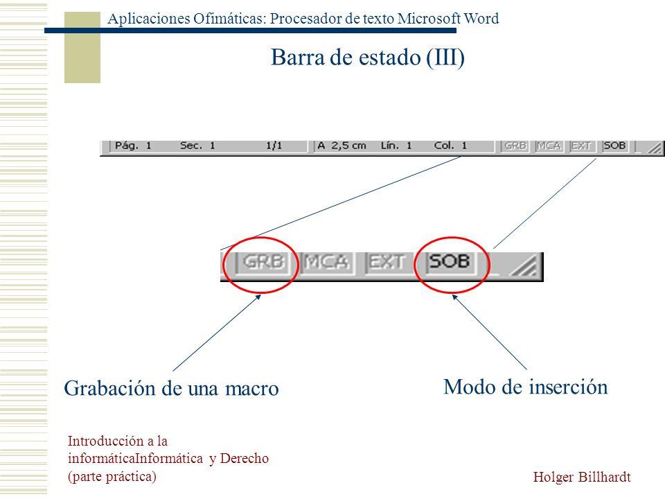 Barra de estado (III) Grabación de una macro Modo de inserción