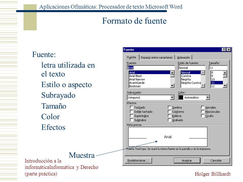 Formato de fuente Fuente: letra utilizada en el texto Estilo o aspecto
