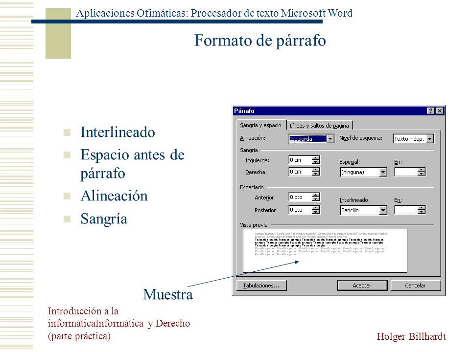 Formato de párrafo Interlineado Espacio antes de párrafo Alineación