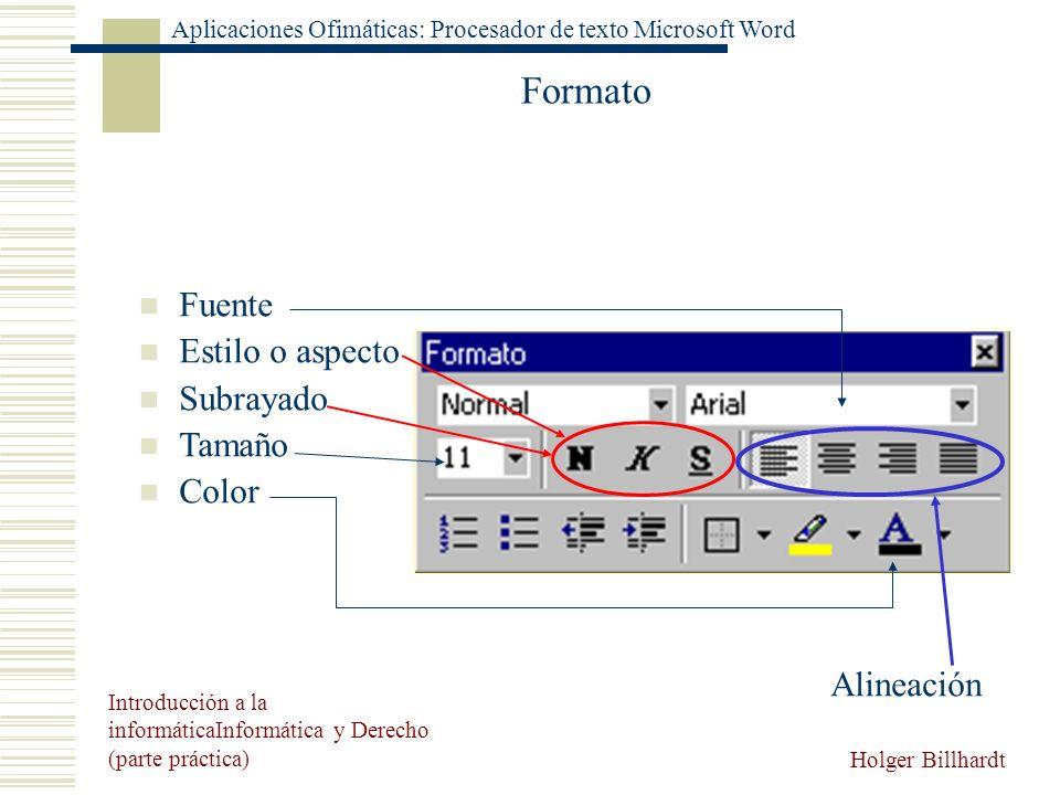 Formato Fuente Estilo o aspecto Subrayado Tamaño Color Alineación