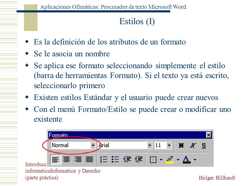 Estilos (I) Es la definición de los atributos de un formato