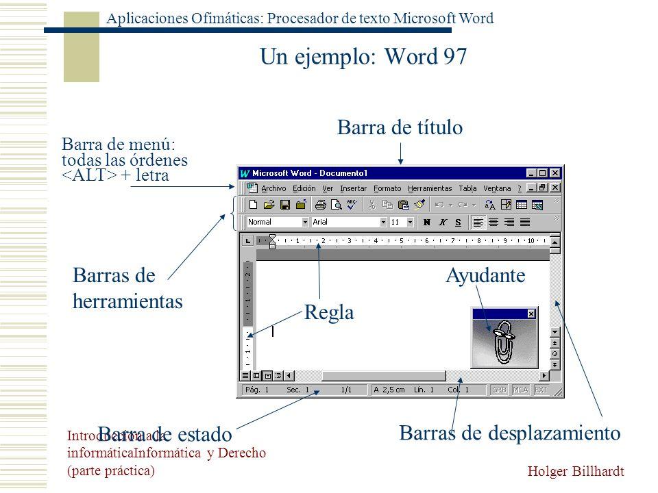 Un ejemplo: Word 97 Barra de título Barras de herramientas Regla