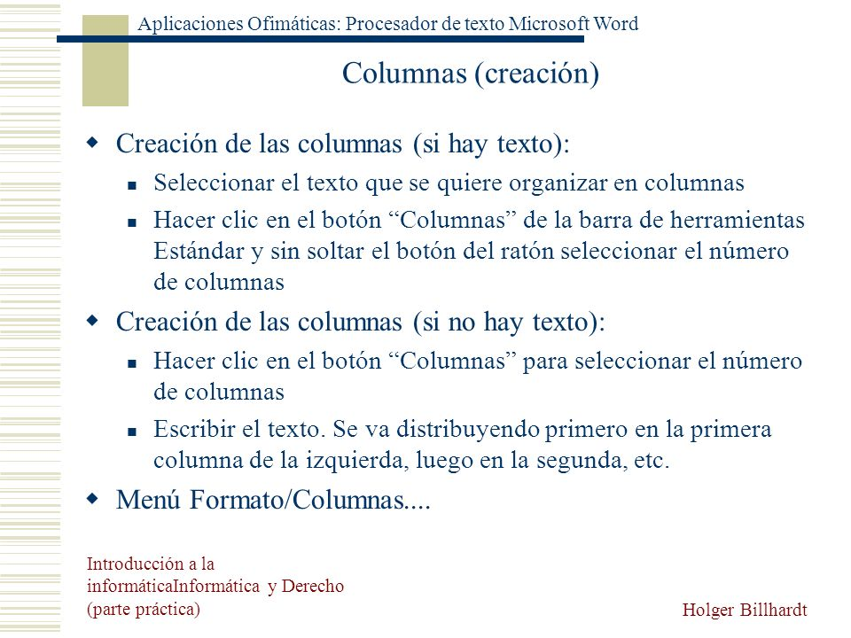 Columnas (creación) Creación de las columnas (si hay texto):