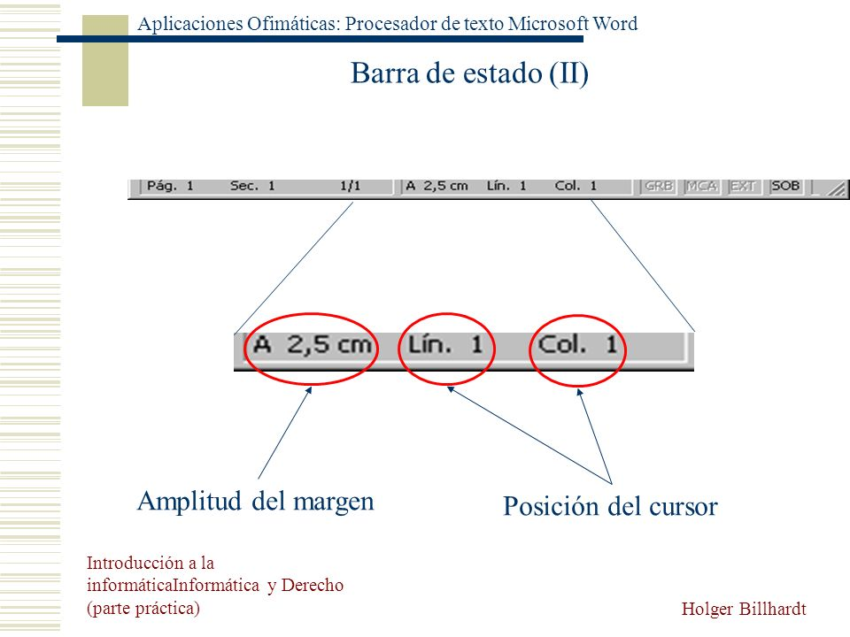 Barra de estado (II) Amplitud del margen Posición del cursor