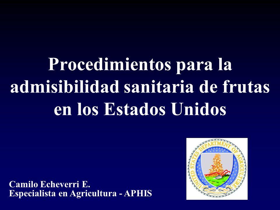 Procedimientos para la admisibilidad sanitaria de frutas en los Estados Unidos