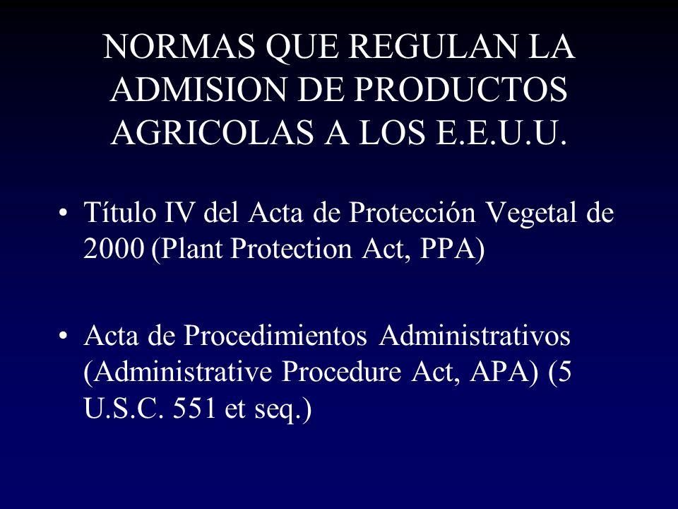 NORMAS QUE REGULAN LA ADMISION DE PRODUCTOS AGRICOLAS A LOS E.E.U.U.