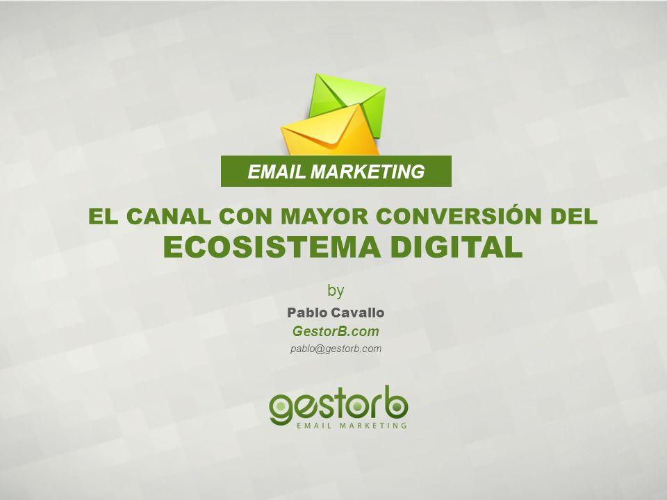 EL CANAL CON MAYOR CONVERSIÓN DEL ECOSISTEMA DIGITAL