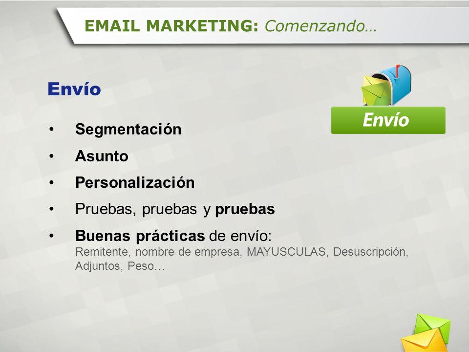 Envío EMAIL MARKETING: Comenzando… Segmentación Asunto Personalización