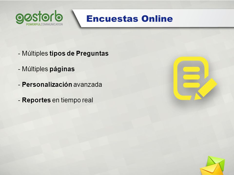 Encuestas Online - Múltiples tipos de Preguntas - Múltiples páginas - Personalización avanzada - Reportes en tiempo real.
