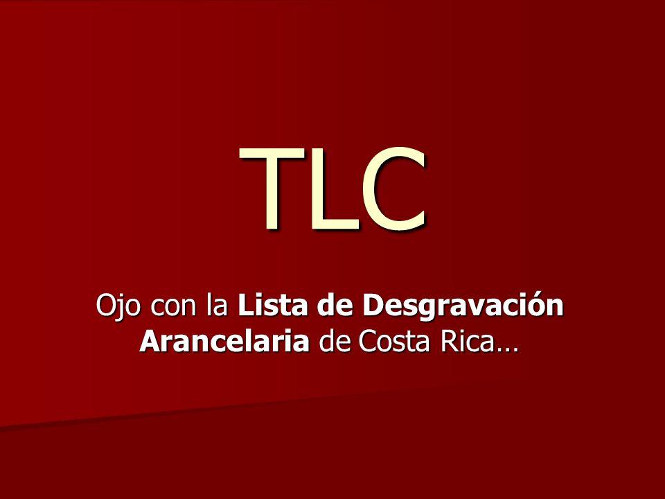 Ojo con la Lista de Desgravación Arancelaria de Costa Rica…