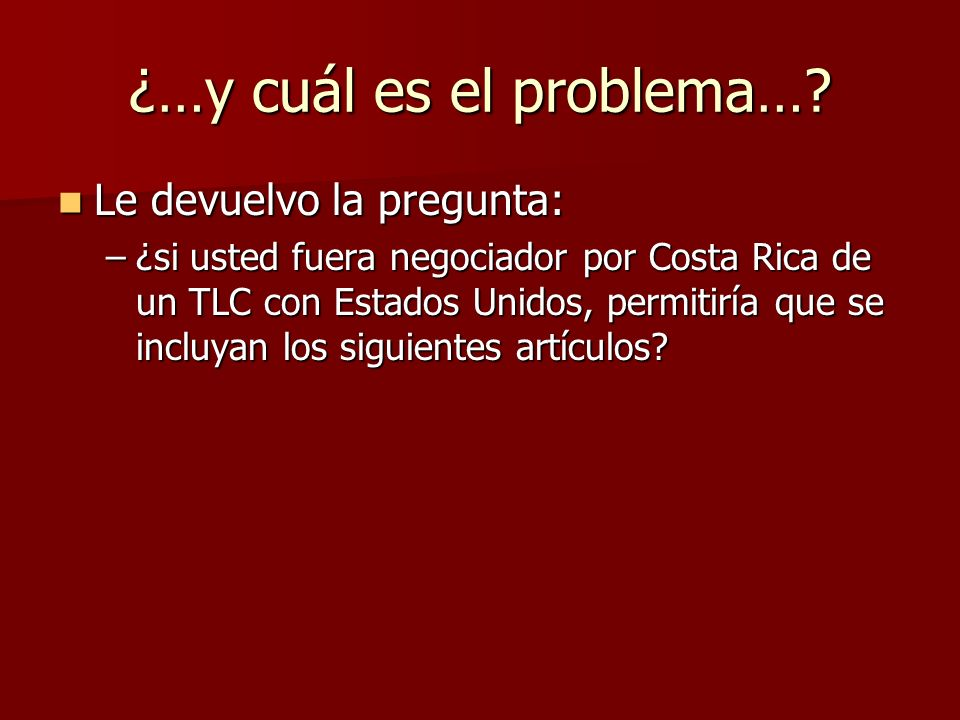 ¿…y cuál es el problema…