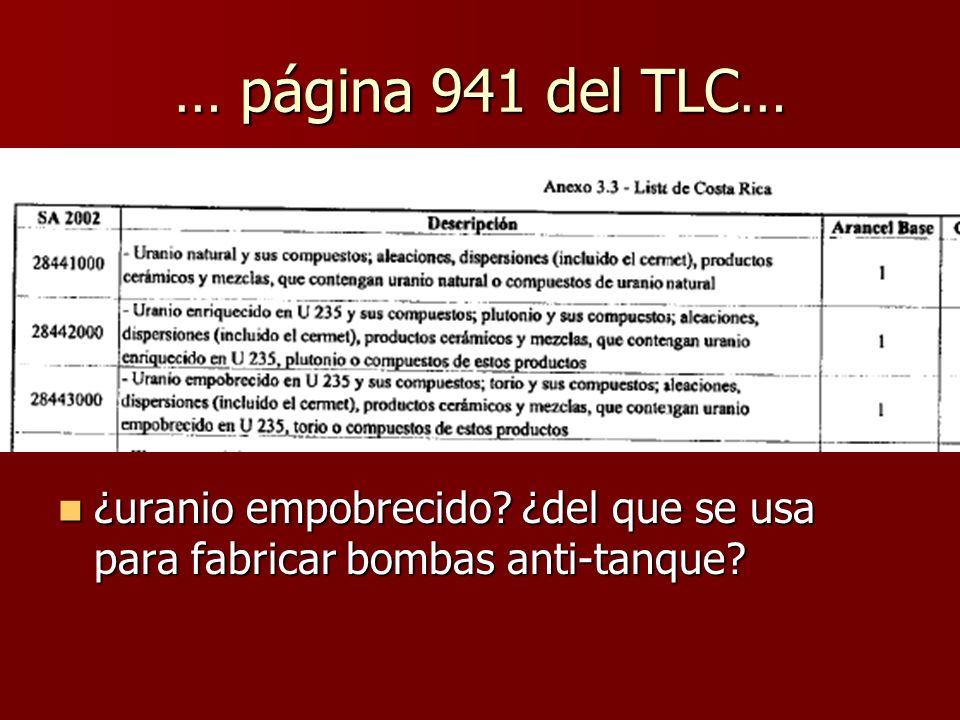 … página 941 del TLC… ¿uranio empobrecido ¿del que se usa para fabricar bombas anti-tanque