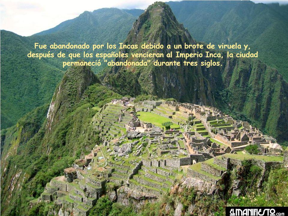 Fue abandonado por los Incas debido a un brote de viruela y, después de que los españoles vencieran al Imperio Inca, la ciudad permaneció abandonada durante tres siglos.