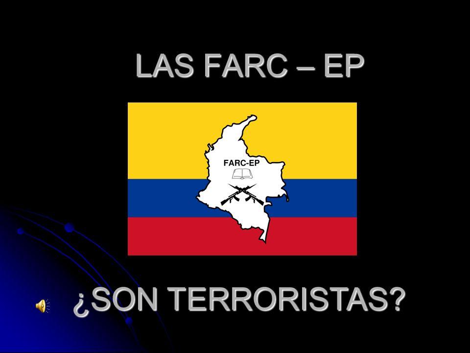 LAS FARC – EP ¿SON TERRORISTAS